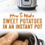 Here's how to cook sweet potatoes in an Instant Pot -- it's a simple and quick method for perfectly cooked sweet potatoes! #instantpot #healthy #mealprep #sweetpotatoes #quick #easy #healthy #vegan #vegetarian #glutenfree