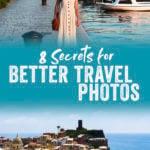 8 Secrets for Better Travel Photos | Tips & Tricks