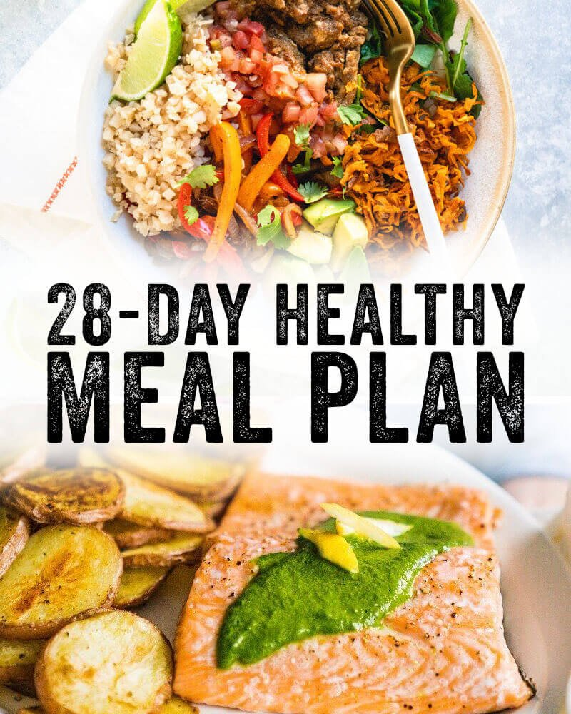 28 Day Healthy Meal Plan A Couple Cooks