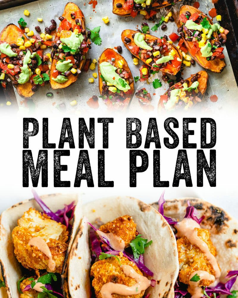 28 Day Plant Based Diet Meal Plan A Couple Cooks