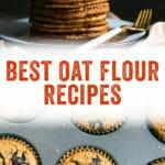 Best Oat Flour Recipes