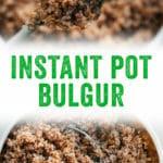 Instant Pot Bulgur