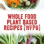 Whole Food Plant Based Recipe WFPB
