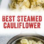 Best Steamed Cauliflower