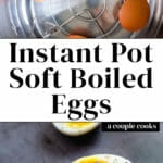 Instant Pot Soft Boiled Eggs