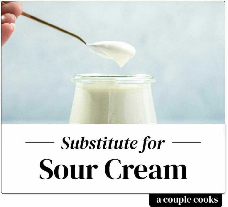 Best Sour Cream Substitute A Couple Cooks