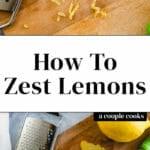 How to Zest Lemons