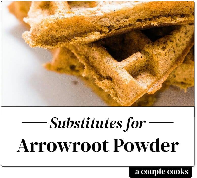 Arrowroot powder substitute | Arrowroot starch substitute | Arrowroot flour substitute